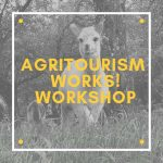 Agritourism Works! All Day Workshop